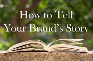 What is my Brand's Story?