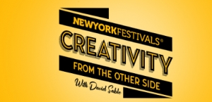 "NYF's Advertising Awards to premiere 4 new episodes of ""Creativity From The Other Side"" with David Sable."